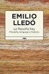 LA FILOSOFIA HOY (FILOSOFIA, LENGUAJE E HISTORIA)