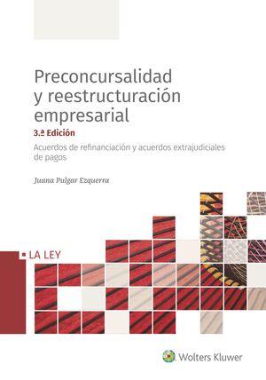 PRECONCURSALIDAD Y REESTRUCTURACIÓN EMPRESARIAL (3.ª EDICIÓN)