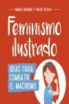 FEMINISMO ILUSTRADO ( IDEAS PAR COMBATIR EL MACHISMO )