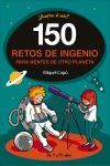 150 RETOS DE INGENIO PARA MENTES DE OTRO