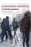 LA HERIDA PERPETUA. EL PROBLEMA DE ESPAÑA Y LA REGENERACION DEL PRESENTE