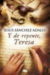 Y DE REPENTE, TERESA (B)