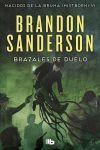 BRAZALES DE DUELO (NACIDOS DE LA BRUMA [MISTBORN] 6) LB