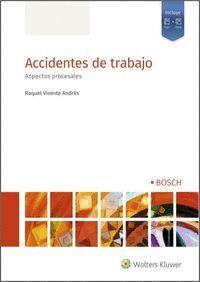 ACCIDENTES DE TRABAJO. ASPECTOS PROCESALES, 1ª EDI