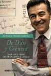 DE DIOS Y CIENCIA. LA EVOLUCION DE FRANCISCO J. AYALA