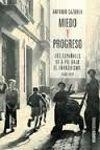 MIEDO Y PROGRESO. LOS ESPAÑOLES DE A PIE BAJO E FRANQUISMO, 1939-1975