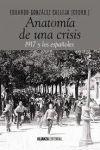 ANATOMÍA DE UNA CRISIS. 1917 Y LOS ESPAÑOLES