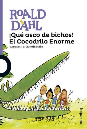 ¡QUÉ ASCO DE BICHOS! EL COCODRILO ENORME ( LOQUELEO + 8 )