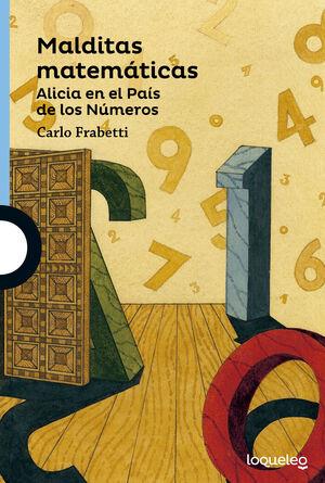 MALDITAS MATEMATICAS  ( LOQUELEO +12 )