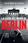LA CAIDA DEL MURO DE BERLIN