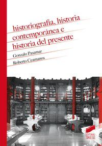 HISTORIOGRAFÍA, HISTORIA CONTEMPORÁNEA E HISTORIA DEL PRESENTE