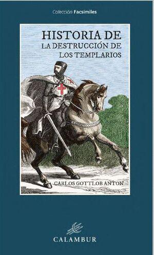 HISTORIA DE LA DESTRUCCION DE LOS TEMPLARIOS