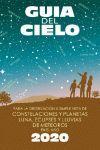 GUÍA DEL CIELO 2020. PARA LA OBSERVACIÓN A SIMPLE VISTA DE CONSTELACIONES Y PLANETAS, LUNA, ECLIPSES