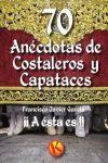 70 ANÉCDOTAS DE COSTALEROS Y CAPATACES