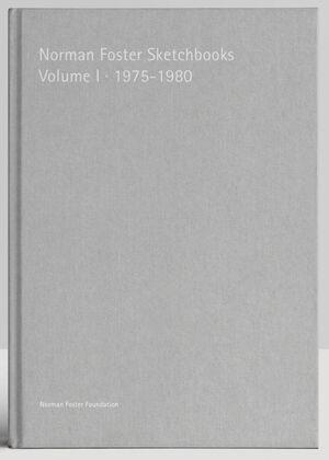 NORMAN FOSTER SKETCHBOOKS VOLUME I 1975-1980