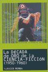 DECADA DE ORO DE LA CIENCIA-FICCION 1950-1960 COLECCION LO ESENCIAL DE