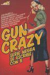 GUN CRAZY SERIE NEGRA SE ESCRIBE CON B