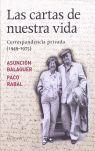 LAS CARTAS DE NUESTRAS VIDADS. CORRESPONDFENCIA PRIVADA 1949-1975