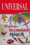 MI PRIMER DICCIONARIO FRANCES UNIVERSAL