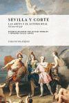 SEVILLA Y CORTE.LAS ARTES Y EL LUSTRO REAL (1729-1