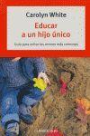 EDUCAR A UN HIJO UNICO