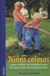 NIÑOS CELOSOS