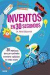INVENTOS EN 30 SEGUNDOS. 30 INGENIOSAS IDEAS PARA PEQUEÑOS INVENTORES EXPLICADAS EN MEDIO MINUTO