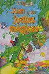 JUAN Y LAS JUDIAS MAGICAS