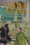 CARA DE LUNA 2 LA CATEDRAL INVISIBLE