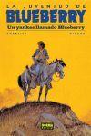 LA JUVENTUD DE BLUEBERRY, UN YANKEE LLAMADO BLUEBERRY