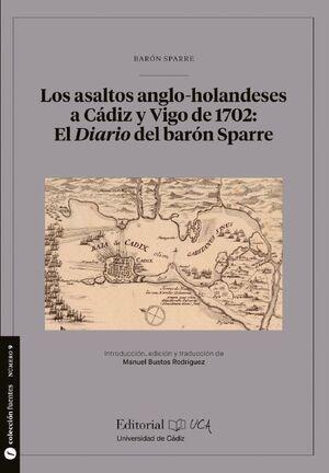 LOS ASALTOS ANGLO-HOLANDESES A CÁDIZ Y VIGO DE 1702: EL DIARIO DEL BARÓN SPARRE