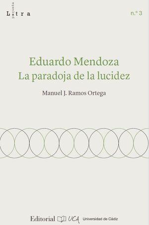 EDUARDO MENDOZA. LA PARADOJA DE LA LUCIDEZ
