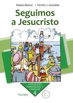 SEGUIMOS A JESUCRISTO. 4º (NUEVA ED. 5ª)