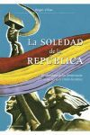 LA SOLEDAD DE LA REPUBLICA