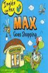 MAX GOES SHOPPING : INGLÉS CON MAX ( 6 AÑOS O MÁS)