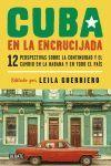 CUBA EN LA ENCRUCIJADA. DOCE PERSPECTIVAS SOBRE LA CONTINUIDAD Y EL CAMBIO EN LA HABANA Y EN TODO EL PAÍ