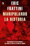 MANIPULANDO LA HISTORIA. OPERACIONES DE FALSA BANDERA