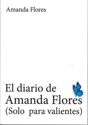 EL DIARIO DE AMANDA FLORES (SOLO PARA VALIENTES)
