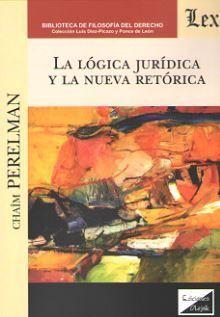 LOGICA JURIDICA Y LA NUEVA RETORICA, LA