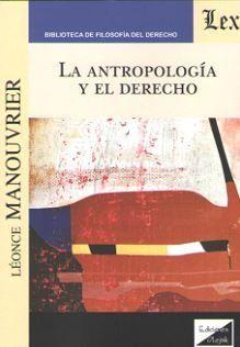 ANTROPOLOGIA Y EL DERECHO, LA