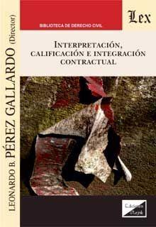 INTERPRETACION, CALIFICACION E INTEGRACION CONTRACTUAL