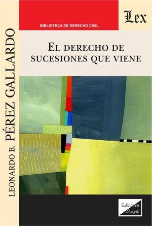 DERECHO DE SUCESIONES QUE VIENE, EL